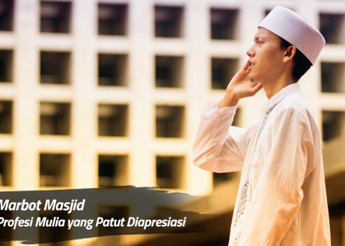 Marbot Masjid, Profesi Mulia yang Patut Diapresiasi