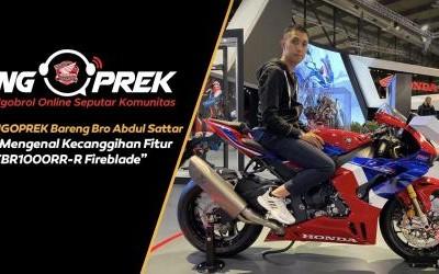 NGOPREK: Mengenal Kecanggihan Fitur Honda CBR1000RR-R Fireblade Bareng Abdul Sattar