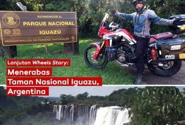 Lanjutan Wheel Story: Menerabas Taman Nasional Iguazu, Argentina